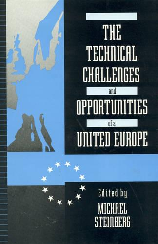The Technical Challenges and Opportunities of a United Europe (Hardback)