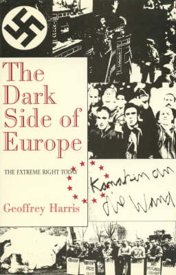 The Dark Side of Europe: The Extreme Right Today (Hardback)