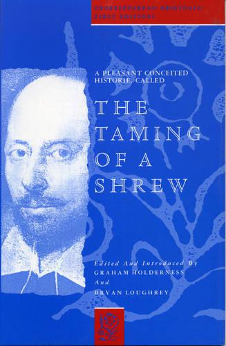 A Pleasant Conceited Historie, Called the Taming of a Shrew (Hardback)
