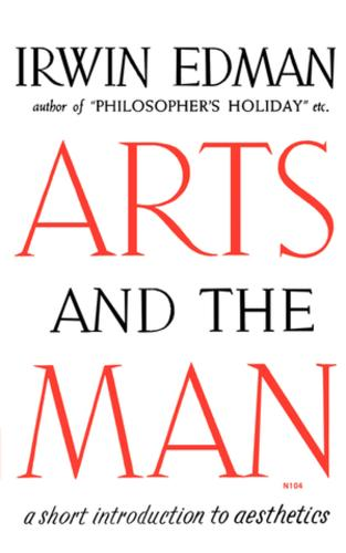 Arts and the Man: A Short Introduction to Aesthetics (Paperback)