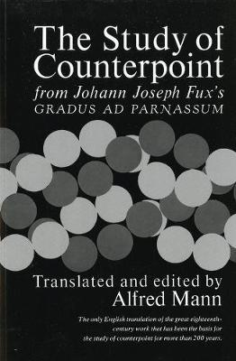The Study of Counterpoint: From Johann Joseph Fux's Gradus ad Parnassum (Paperback)