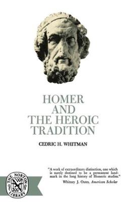 Homer and the Heroic Tradition (Paperback)