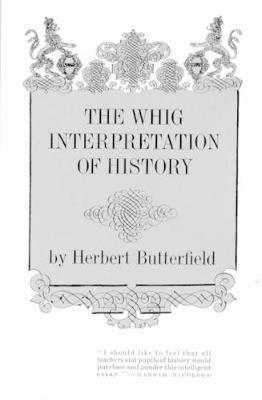 The Whig Interpretation of History (Paperback)