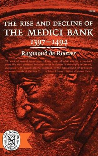 The Rise and Decline of The Medici Bank, 1397-1494 (Paperback)