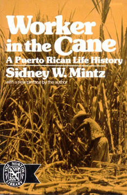 Worker in the Cane: A Puerto Rican Life History (Paperback)