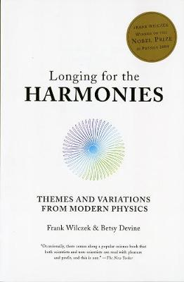 Longing for the Harmonies: Themes and Variations from Modern Physics (Hardback)