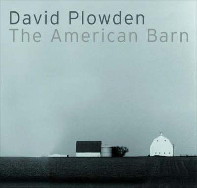 David Plowden: The American Barn (Hardback)