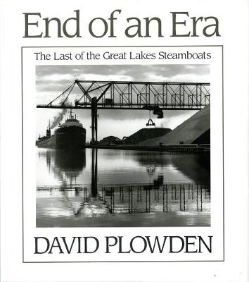 The End of an Era: The Last of the Great Lake Steamboats (Hardback)