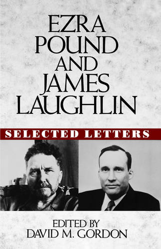 Ezra Pound and James Laughlin: Selected Letters (Hardback)