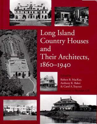 Long Island Country Houses and Their Architects, 1860-1940 (Hardback)