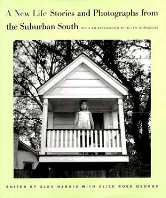 A New Life: Stories and Photographs from the Suburban South - The Lyndhurst Series on the South (Hardback)