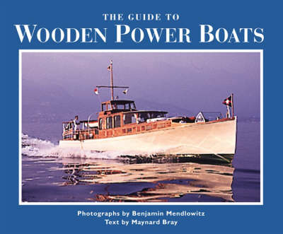 The Guide to Wooden Power Boats (Hardback)