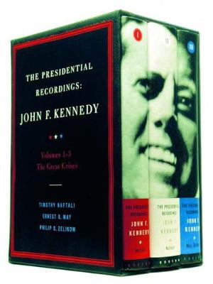 The The Presidential Recordings: The Presidential Recordings: John F. Kennedy John F. Kennedy - The Great Crises v. 1-3 - Presidential Recordings (Hardback)