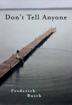 Don't Tell Anyone: Fiction (Hardback)
