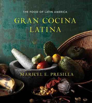 Gran Cocina Latina: The Food of Latin America (Hardback)