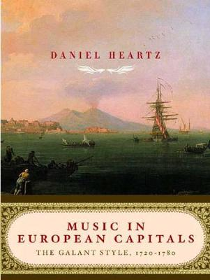 Music in European Capitals: The Galant Style, 1720-1780 (Hardback)