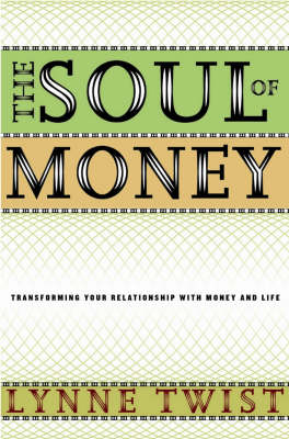 The Soul of Money: Transforming Your Relationship with Money and Life (Hardback)