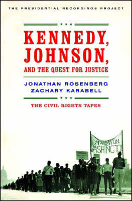 Kennedy, Johnson and the Quest for Justice: The Civil Rights Tapes (Hardback)