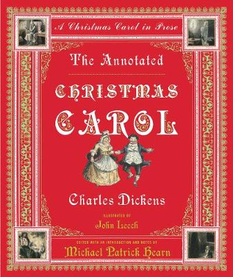 The Annotated Christmas Carol: A Christmas Carol in Prose - The Annotated Books (Hardback)
