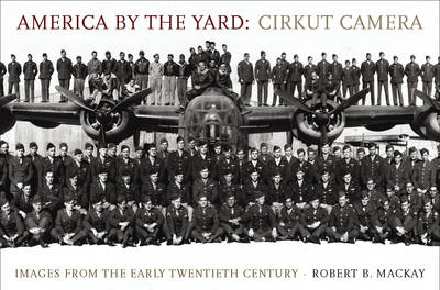America by the Yard: Cirkut Camera: Images from the Early Twentieth Century (Hardback)