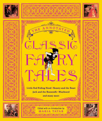 The Annotated Classic Fairy Tales - The Annotated Books (Hardback)