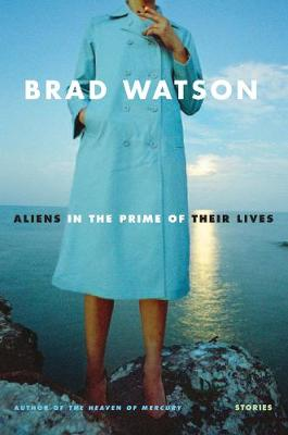 Aliens in the Prime of Their Lives: Stories (Hardback)