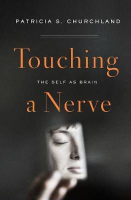 Touching a Nerve: The Self as Brain (Hardback)
