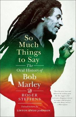 So Much Things to Say: The Oral History of Bob Marley (Hardback)
