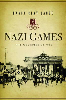 Nazi Games: The Olympics of 1936 (Hardback)