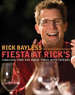 Fiesta at Rick's: Fabulous Food for Great Times with Friends (Hardback)