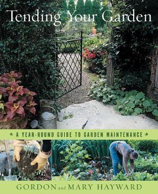 Tending Your Garden: A Year-Round Guide to Garden Maintenance (Hardback)