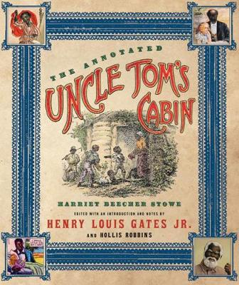 The Annotated Uncle Tom's Cabin - The Annotated Books (Hardback)