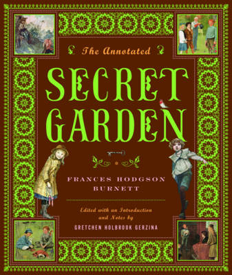 The Annotated Secret Garden - The Annotated Books (Hardback)