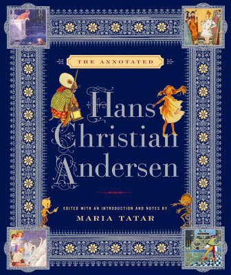 The Annotated Hans Christian Andersen (Hardback)
