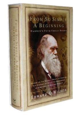 From So Simple a Beginning: Darwin's Four Great Books (Hardback)
