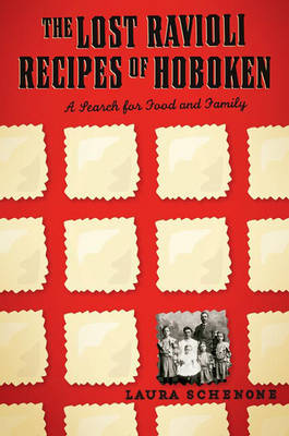 The Lost Ravioli Recipes of Hoboken: A Search for Food and Family (Hardback)