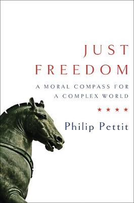 Just Freedom: A Moral Compass for a Complex World - Norton Global Ethics Series (Hardback)
