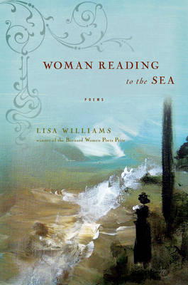 Woman Reading to the Sea: Poems (Hardback)