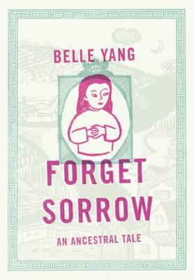 Forget Sorrow: An Ancestral Tale (Hardback)