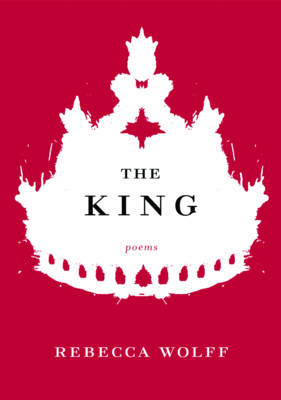 The King: Poems (Hardback)