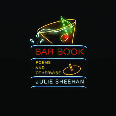 Bar Book: Poems and Otherwise (Hardback)