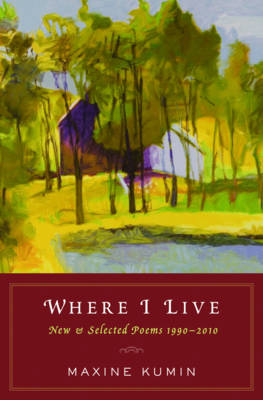 Where I Live: New & Selected Poems 1990-2010 (Hardback)