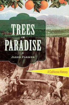Trees in Paradise: A California History (Hardback)