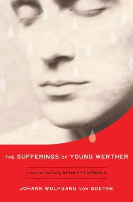 The Sufferings of Young Werther: A New Translation by Stanley Corngold (Hardback)