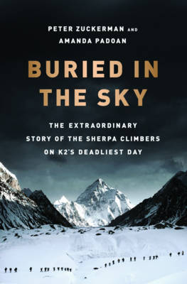 Buried in the Sky: The Extraordinary Story of the Sherpa Climbers on K2's Deadliest Day (Hardback)