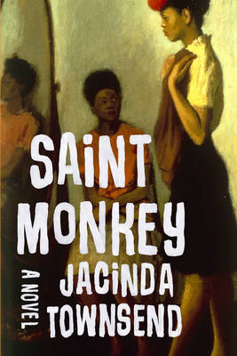 Saint Monkey: A Novel (Hardback)