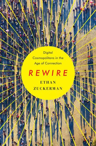 Rewire: Digital Cosmopolitans in the Age of Connection (Hardback)