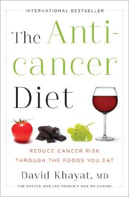 The Anticancer Diet: Reduce Cancer Risk Through the Foods You Eat (Hardback)