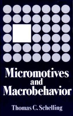 Micromotives and Macrobehavior - Fels Lectures on Public Policy Analysis (Paperback)