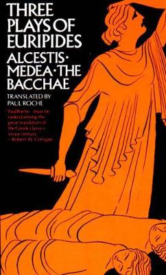 Three Plays of Euripides: Alcestis, Medea, The Bacchae (Paperback)